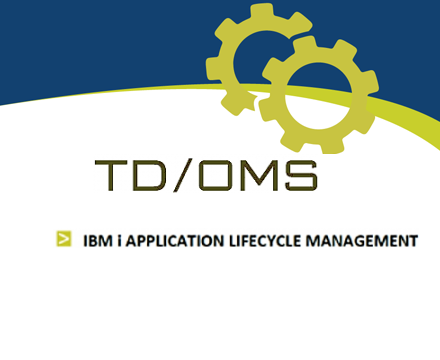 TD/OMS software change and lifecycle management solution for IBM i and multiplatform